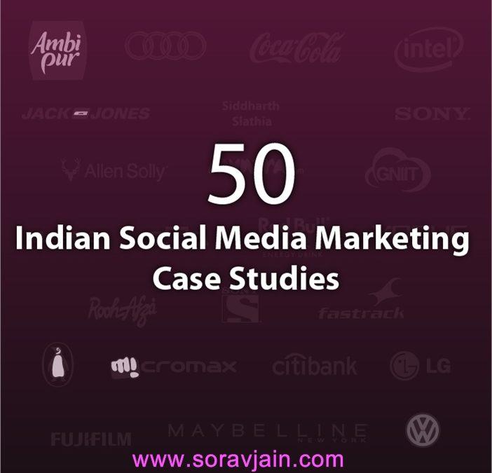 50 Interesting Indian Social Media Marketing Case Studies