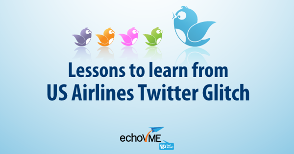 Lessons to Learn from US Airlines Twitter Glitch
