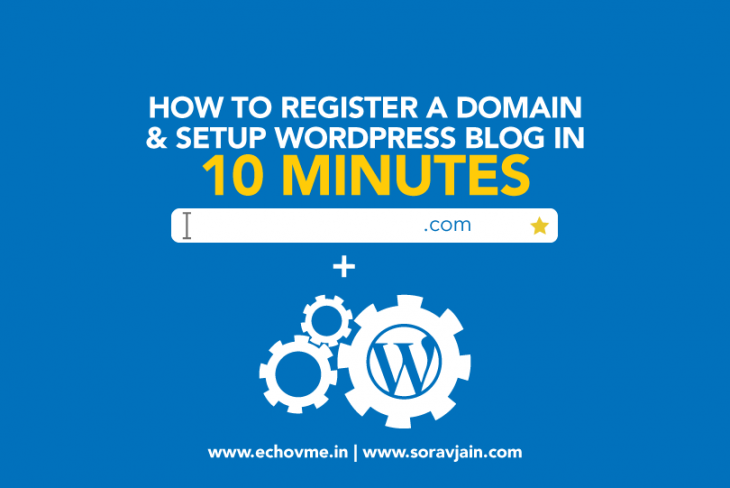 How to Register a Domain Name and Setup Blog in 10 Minutes