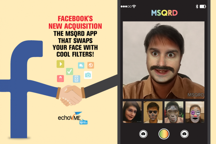 Facebook's New Acquisition, The MSQRD App That Swaps Your Face With Cool Filters!