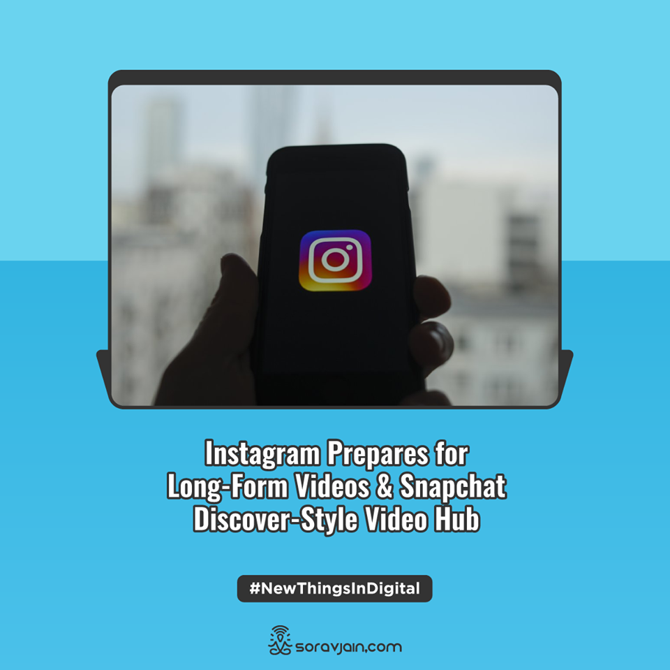 Instagram-Prepares-for-Long-Form-Videos-and-Snapchat-Discover-Style-Video-Hub