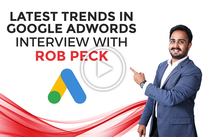 Interview with Rob Peck on Latest Trends in Google Ads
