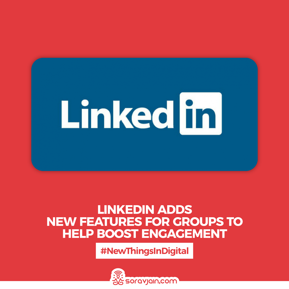 Linkedin-Adds-New-Features-For-Groups-To-Help-Boost-Engagement