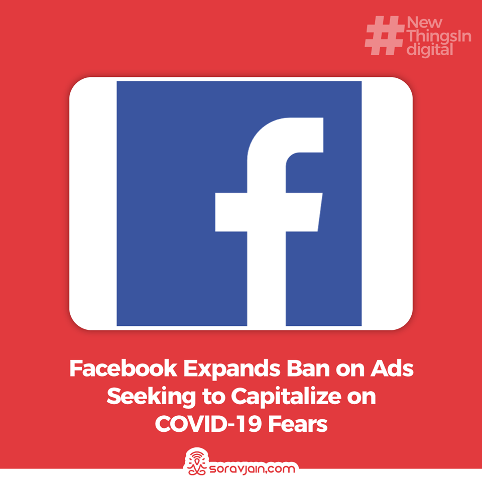 Facebook Expands Ban on Ads Seeking to Capitalize on COVID-19 Fears