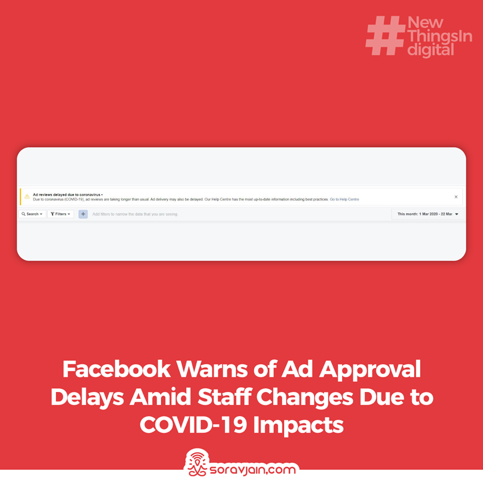 Facebook Warns of Ad Approval Delays Amid Staff Changes Due to COVID-19 Impacts