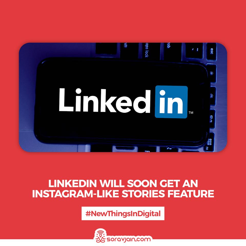 LinkedIn Will Soon Get An Instagram-Like Stories Feature
