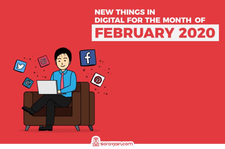 New-Things-in-Digital-in-February-2020-Sorav-jain