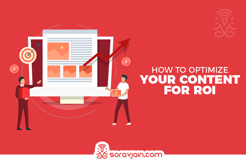 How To Optimize Your Content For ROI