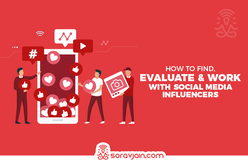 What Are The Ways To Find, Evaluate And Work With Social Media Influencers?