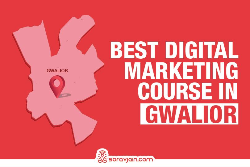 Best Digital Marketing Course in Gwalior, Madhya Pradesh