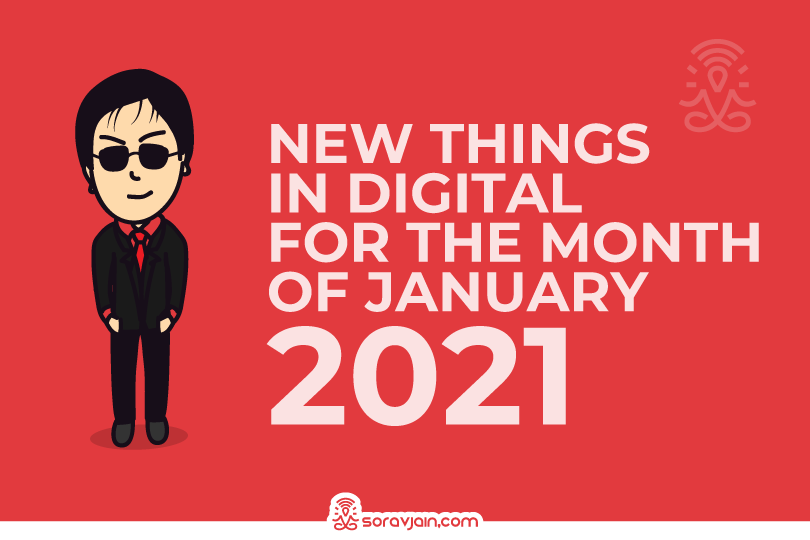 34 New Things in Digital in January – 2021