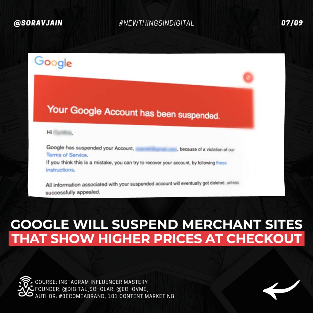 Google will suspend merchant sites that show higher prices at checkout