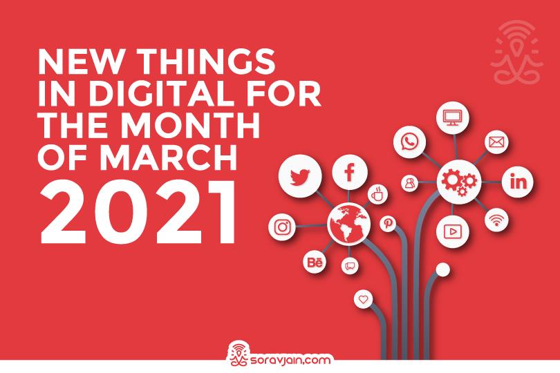 New Things in Digital in March 2021