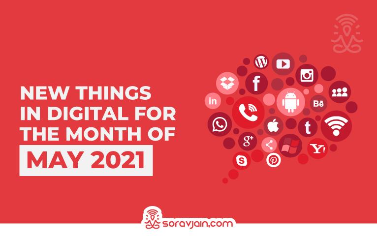 Latest Digital Marketing Updates in May 2021