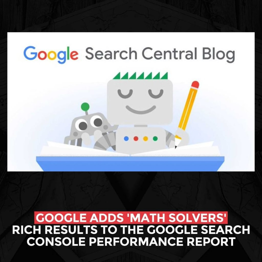 Google adds 'Math Solvers' rich results to the Google Search Console performance report