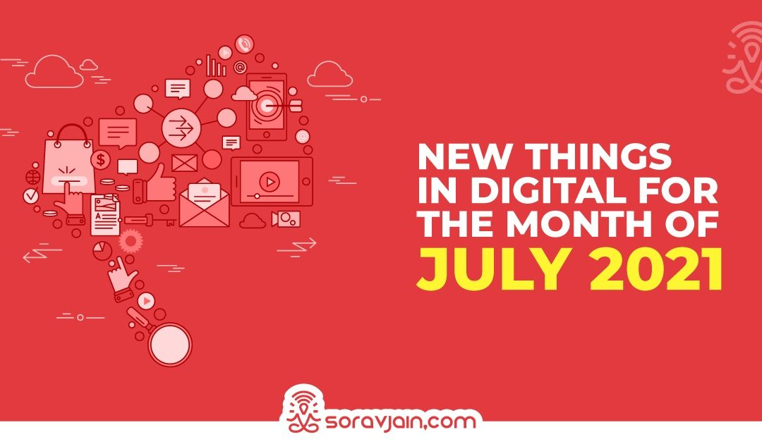 Latest Digital Marketing Updates in July 2021