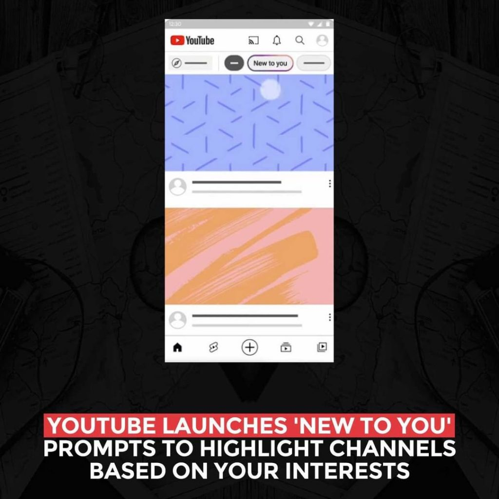 YouTube launches 'New To You' prompts to highlight channels based on your interests
