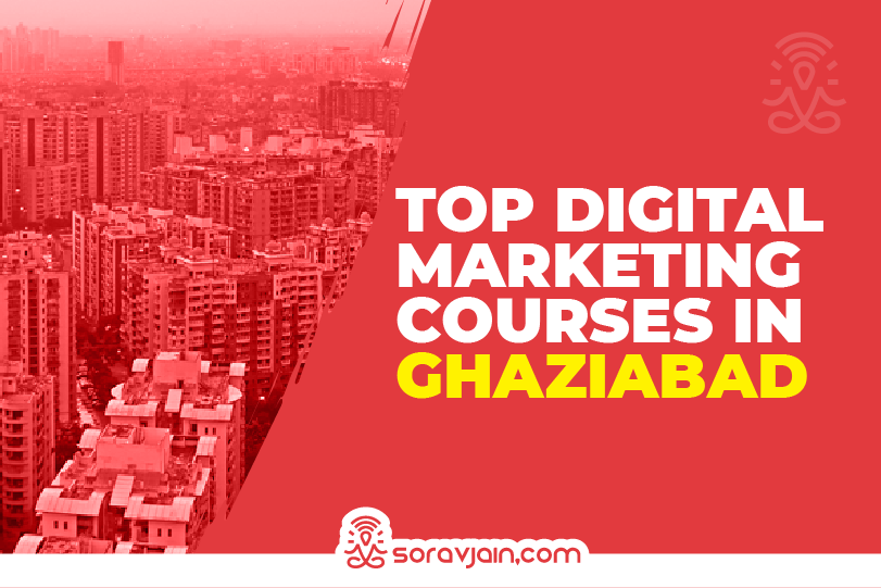 Top 10 Digital Marketing Courses in Ghaziabad to Upskill Yourself in 2021