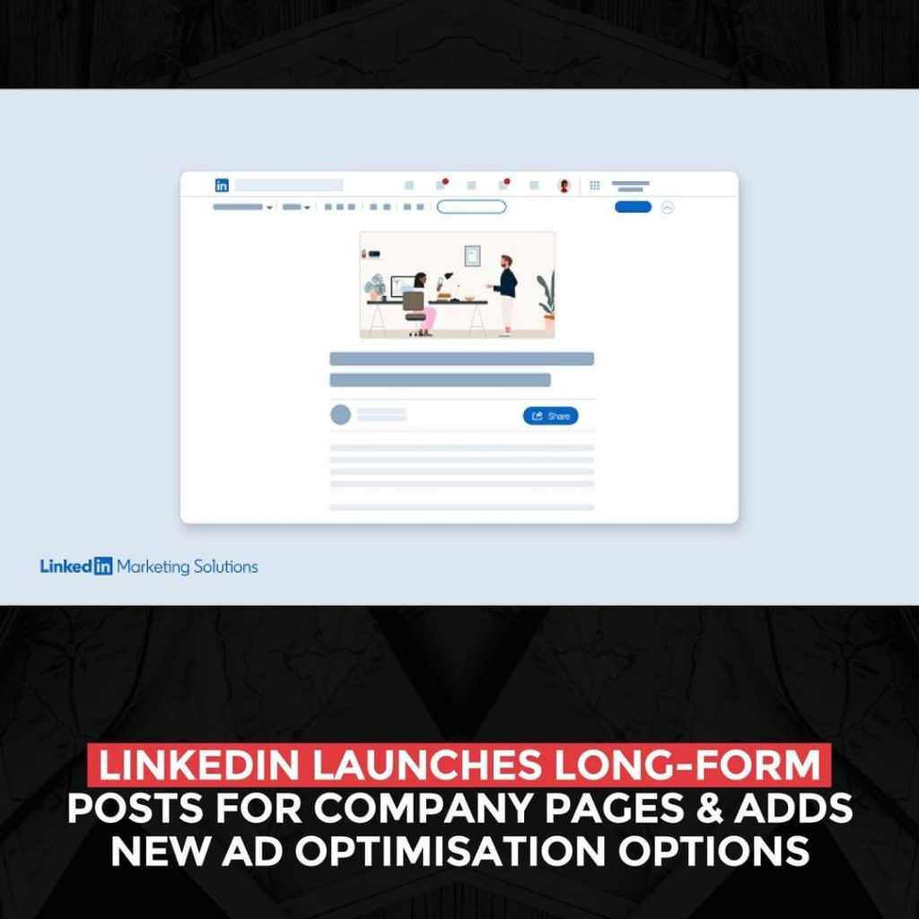 LinkedIn launches long-form posts for company pages and adds new ad optimization options