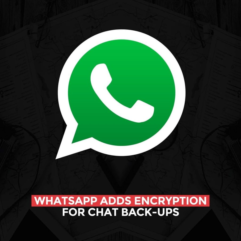 WhatsApp adds encryption for chat back-ups